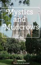 Mystics and Mudcrows by MemeManDan20