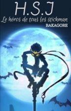 HSJ, le héros de tous les stickmans by Bakagore