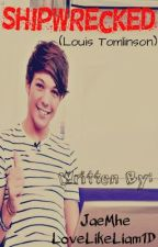 Shipwrecked (Louis Tomlinson) by JaeandKayCollab