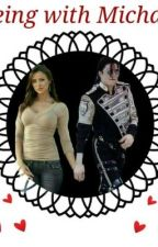 Being with Michael: Part 1 (Book Two) by teen-writer