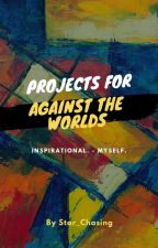 Against The Worlds - Projects, Art, Inspiration  by Star_Chasing