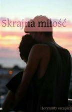 Skrajna miłość by horyzonty_szczescia