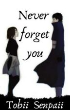 Never Forget You  by Tobii_Senpaii
