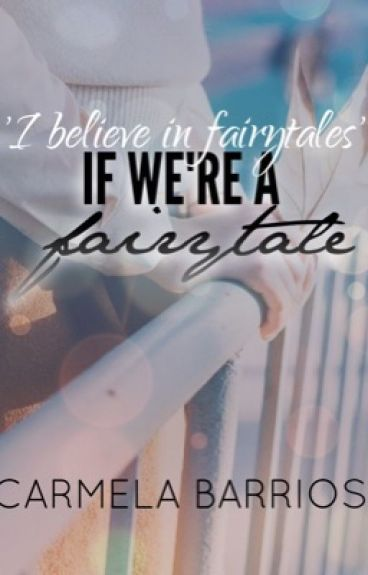 If We're A Fairytale (Completed)