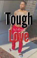 Tough Love | BxGxB by StillDaGoat