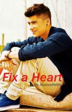 Fix a Heart (A Zayn Malik Love Story) by Hannahh99