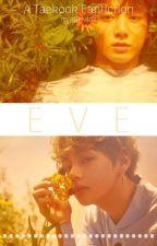 EVE | Taekook by mygtriviaz