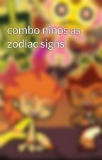combo ninos as zodiac signs by cookies33456
