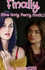 Finally. (Eine Katy Perry fanfic) by luvvato