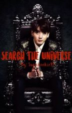 Search the Universe |Book 2| by Sugakookie99