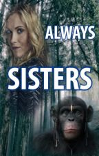 Always Sisters by Kimblyn