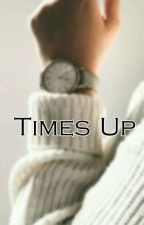 Time's Up by evilstepsister