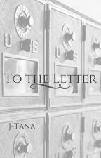 To the Letter by J-Tana