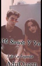 Mi Secreto Y Ya |Like La Leyenda| 1 TEMPORADA by -iitsAdriQueen-
