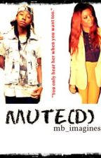 Mute(D) ; [BOOK 1] by storiesbyterrah