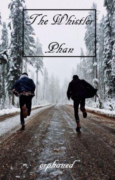 The Whistler ~ Phan