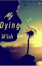 My Dying Wish by Ika_Nic_Wam
