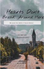 Hearts Don't Break Around Here  by HarryPoppo