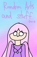 Random Arts and stuff owo by AltheyaLovesMcsm