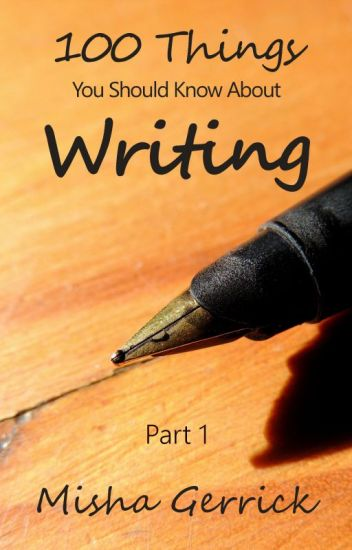 100 Things You Should Know About Writing (Part 1)