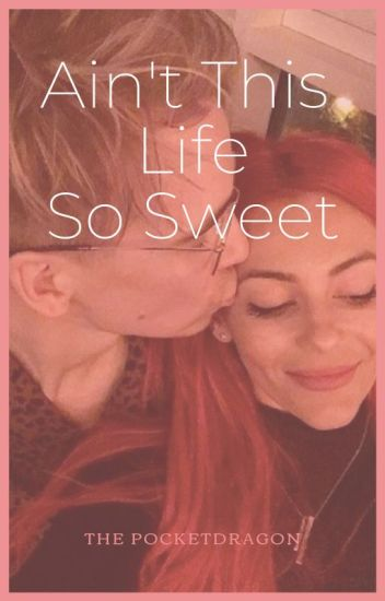 Ain't This Life So Sweet | Joanne - The Pocketdragon - Wattpad