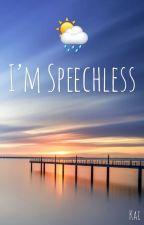 I'm Speechless by LyfeIsATaipo