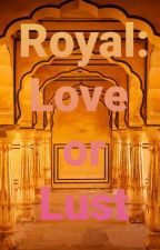 swasan: Royal: Love Or Lust by RajKang2