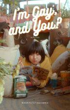 I'm Gay and You? ◎minsung◎ (✔️) 🔞 by WannaStayInSomnia