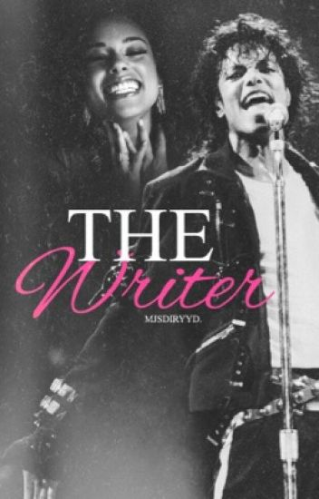 The Writer ➵ Michael Jackson ➵ Fanfiction