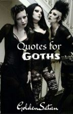 Quotes for Goths by goldensatan