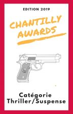 Chantilly Awards 2019 - Participants de la catégorie THRILLER/SUSPENSE by ChantillyAwards