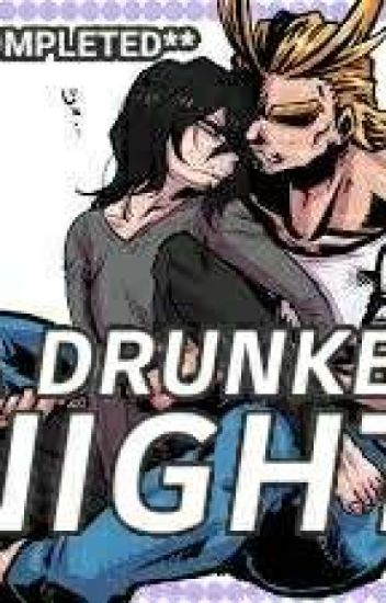 A DRUNKEN NIGHT {All Might x Eraser Head} - Kai Dawn - Wattpad