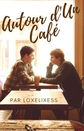 Autour d'Un Café [BxB]