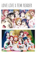 Aqours x Fem Reader One Shots [Requests Open!] by TakamiiiYou