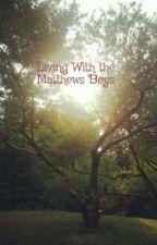Living With the Matthews Boys by LukeIsAmazayn