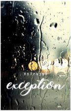 Exception (A Short Story) ✔ by MzFrappe