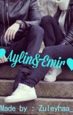 ♡ Aylin & Emir ♡ by Zuleyhaa_