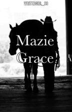 Mazie Grace by Writergirl_33