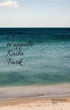 Je m'appelle Kaïla Park by noixdecoco2001