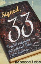 Signed, 33 by recklessandthebrave
