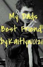 My Dads Best Friend by kaity10121