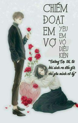 Chiếm Đoạt Em Vợ: Yêu Em Vô Điều Kiện