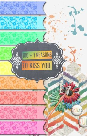 100+1 reasons to kiss you by KayleighMcCamyo