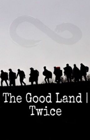 The Good Land   TWICE by Wolflover111344