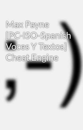 Max Payne [PC-ISO-Spanish Voces Y Textos] Cheat Engine