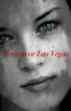 Heaven or Las Vegas by ovoxofanfics