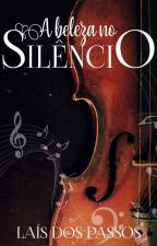 A Beleza no Silêncio by LaisdosPassos