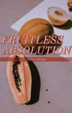 Fruitless Absolution by jasbethh