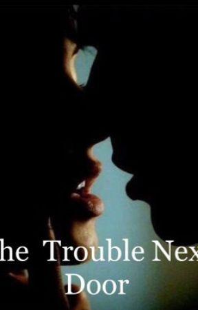The Trouble Next Door (Book #3)  by Itzjustmeyuli