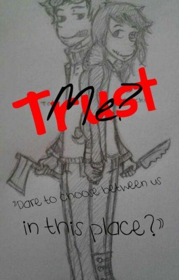 Trust Me [Ticci Toby x Clockwork]